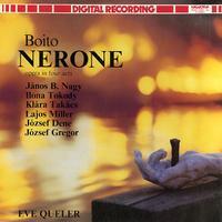 Nagy, Queller, Hungarian State Opera Orchestra - Boito: Nerone