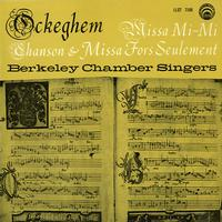 Berkeley Chamber Singers - Ockeghem: Missa Mi-Mi etc.