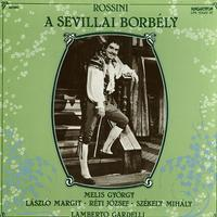 Reti, Gardelli, Magyar Radio and TV Symphony Orchestra - Rossini: A Sevillai Borbely (The Barber of Seville)