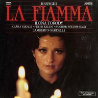 Tokody, Gardelli, Masgyar Radio and TV Symphony Orchestra - Respighi: La Fiamma