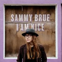 Sammy Brue - I Am Nice