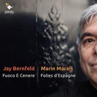 Jay Bernfeld and Fuoco E Cenere - Marin Marais: Folies d'Espagne & Pieces de viole