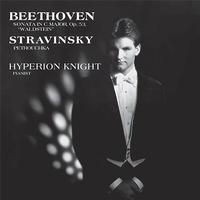 Hyperion Knight - Beethoven/Stravinsky: Hyperion Knight/ Sonata In C Major, Op. 53
