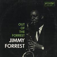 Jimmy Forrest - Out Of The Forrest