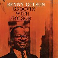 Benny Golson - Groovin' with Golson