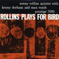 Sonny Rollins - Rollins Plays For Bird -  Hybrid Mono SACD