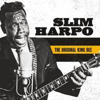 The Original King Bee / Slim Harpo