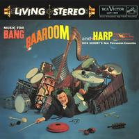 Music For Bang, Baaroom, And Harp / Dick Schory's New Percussion Ensemble