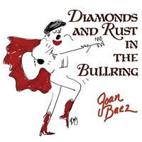 Diamonds and Rust in the Bullring / Joan Baez