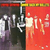 Gimme Back My Bullets  / Lynyrd Skynyrd