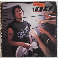 George Thorogood - Born To Be Bad