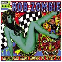 Rob Zombie - American Made Music To Strip By -  Vinyl Record
