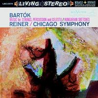 Fritz Reiner - Bartok: Music For Strings, Percussion and Celesta/ Hungarian Sketches