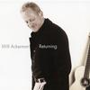 Will Ackerman - Returning: Pieces For Guitar 1970-2004 -  180 Gram Vinyl Record