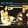 Jolie Holland - The Living and The Dead -  Vinyl Record
