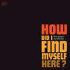 The Dream Syndicate - How Did I Find Myself Here? -  Vinyl Record