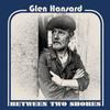 Glen Hansard - Between Two Shores -  140 / 150 Gram Vinyl Record