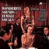 Various Artists - The Wonderful Sounds of Female Vocals -  180 Gram Vinyl Record