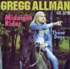 Gregg Allman - Midnight Rider/These Days Single -  45 RPM Vinyl Record