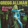 Gregg Allman - Midnight Rider/These Days Single -  45 RPM Vinyl Record