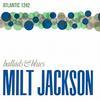 Milt Jackson - Ballads & Blues -  180 Gram Vinyl Record