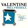 Bill Frisell - Valentine -  Vinyl Record