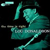 Lou Donaldson - The Time Is Right -  45 RPM Vinyl Record