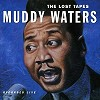 Muddy Waters - The Lost Tapes -  180 Gram Vinyl Record