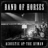 Band of Horses - Acoustic At The Ryman -  180 Gram Vinyl Record
