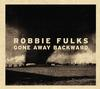 Robbie Fulks - Gone Away Backward -  Vinyl Record