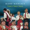 10,000 Maniacs - Twice Told Tales -  180 Gram Vinyl Record