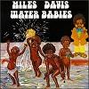 Miles Davis - Water Babies -  180 Gram Vinyl Record