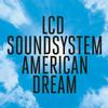 LCD Soundsystem - American Dream -  140 / 150 Gram Vinyl Record