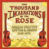 Various Artists - The Thousand Incarnations Of The Rose: American Primitive Guitar & Banjo (1963-1974) -  180 Gram Vinyl Record