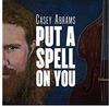 Casey Abrams - I Put A Spell On You -  180 Gram Vinyl Record