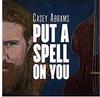 Casey Abrams - I Put A Spell On You -  180 Gram Vinyl Record
