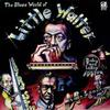 Little Walter - The Blues World Of Little Walter -  Vinyl Record