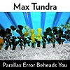 Max Tundra - Parallax Error Beheads You -  Vinyl Record