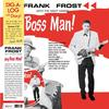 Frank Frost with The Night Hawks - Hey Boss Man! -  Vinyl Record & CD