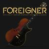 Foreigner - With The 21st Century Symphony Orchestra & Chorus -  Vinyl Record & DVD