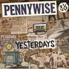Pennywise - Yesterdays -  Vinyl Record & CD