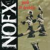 NOFX - Punk In Drublic -  Vinyl Record & CD