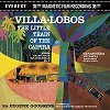 Sir Eugene Goossens - Villa Lobos: The Little Train of the Caipira -  200 Gram Vinyl Record