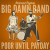 The Reverend Peyton's Big Damn Band - Poor Until Payday -  Vinyl Record