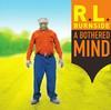 R.L. Burnside - A Bothered Mind -  Vinyl Record