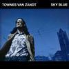 Townes Van Zandt - Sky Blue -  180 Gram Vinyl Record