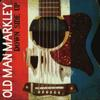 Old Man Markley - Down Side Up -  Vinyl Record