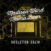 Madisen Ward And The Mama Bear - Skeleton Crew -  180 Gram Vinyl Record