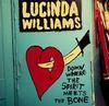 Lucinda Williams - Down Where The Spirit Meets The Bone -  Vinyl Record