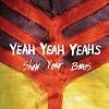 Yeah Yeah Yeahs - Show Your Bones -  Vinyl Record